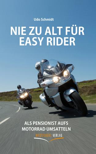 """""""Nie zu alt für Easy Rider"""""""