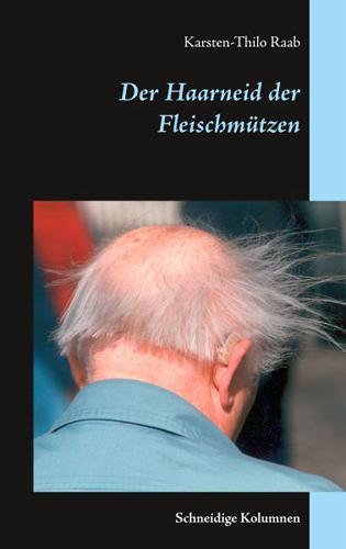 Der Haarneid der Fleischmützen